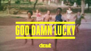 Dellé - God Damn Lucky