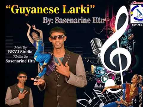 Sasenarine Htn - Guyanese Larki (2019 Guyana Chutney)