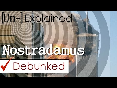 Nostradamus - Explained and Debunked
