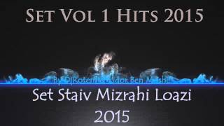 ♫ Set Vol 1 Hits 2015 Staiv Mizrahi Loazi By B.M Dj