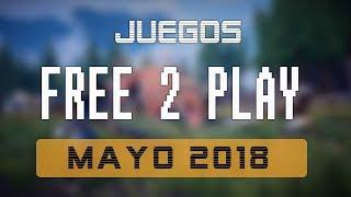 Juegos FREE-TO-PLAY MAYO 2018 - Nuevos lanzamientos + EXTRA ESPECIAL