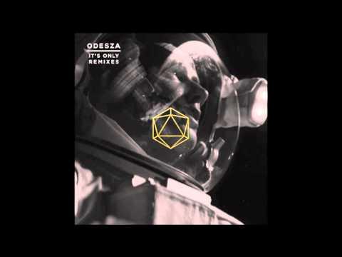 ODESZA - It's Only (feat. Zyra) (RÜFÜS/RÜFÜS DU SOL Remix)