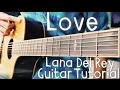 Love Lana Del Rey Guitar Tutorial // Lana Del Rey Guitar Lesson!