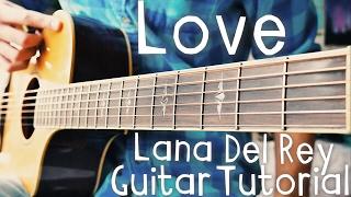 Скачать Love Lana Del Rey Guitar Tutorial Lana Del Rey Guitar Lesson