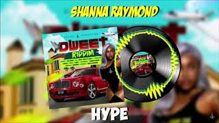 Shanna Raymond - Hype (Dweet Riddim)