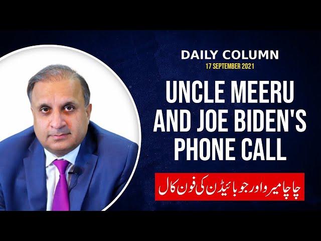 Uncle Meeru and Joe Biden's phone call | Daily Column | Rauf klasra | 9 News HD