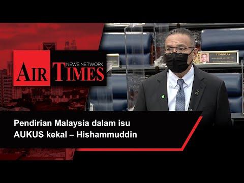 Pendirian Malaysia dalam isu AUKUS kekal – Hishammuddin