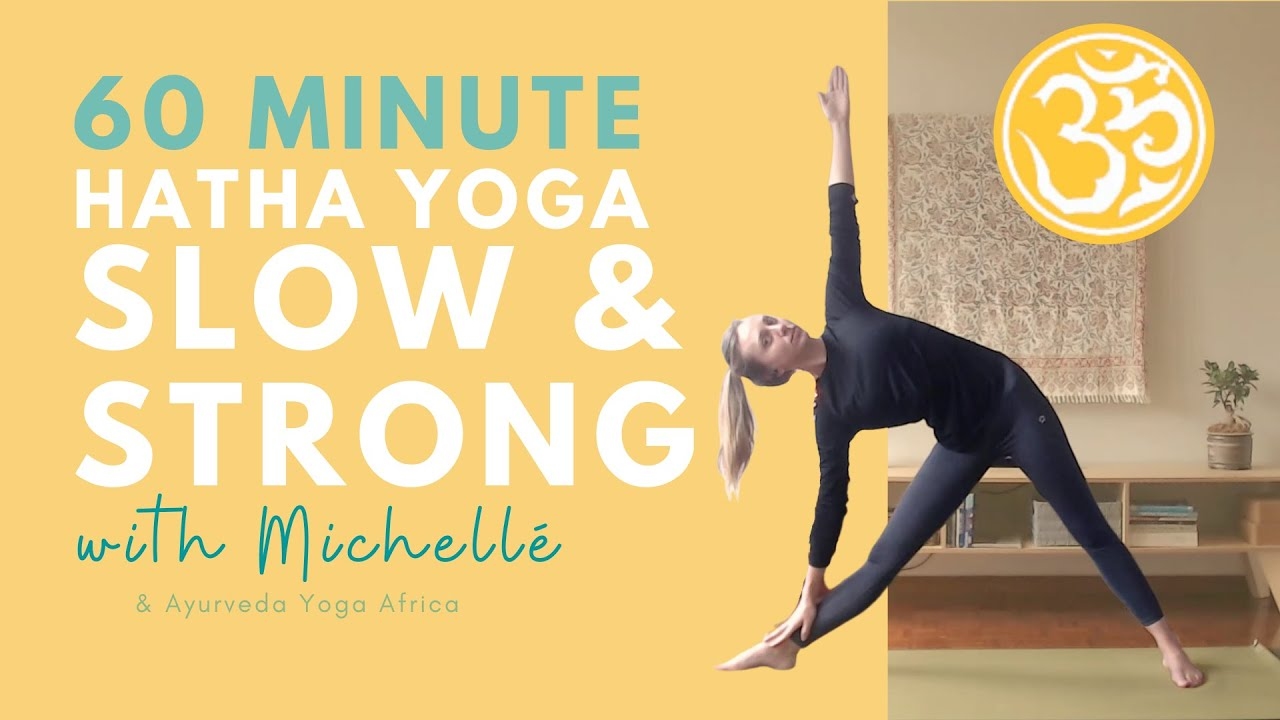 Slow and Strong build from the ground up (60 min) | Hatha Yoga Class | Ayurveda Yoga with Michellé