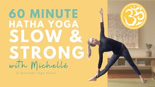 Slow and Strong build from the ground up (60 min)   Hatha Yoga Class   Ayurveda Yoga with Michellé