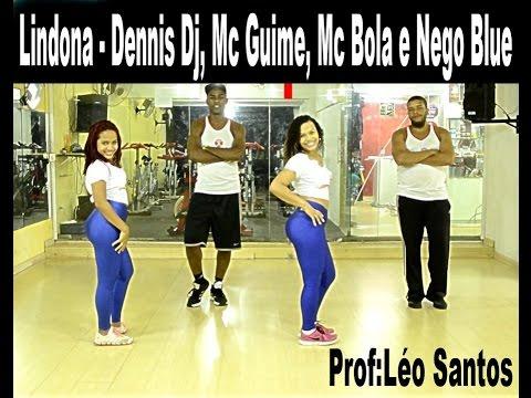 Dennis Dj, Mc Guime, Mc Bola e Nego Blue - Lindona Prof Léo Santos (Coreografia)