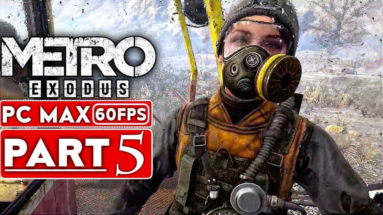 METRO EXODUS Gameplay Walkthrough Part 5 [1080p HD 60FPS PC MAX EINSTELLUNGEN] - Kein Kommentar + video