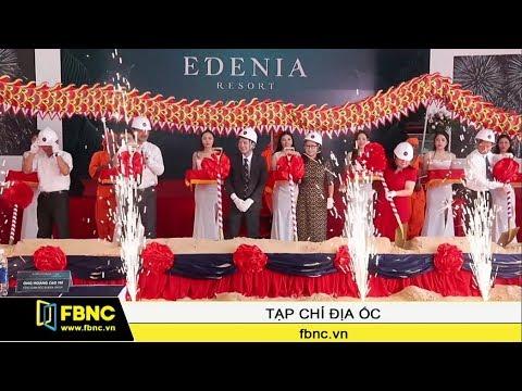 Khởi công dự án Edenia Resort tại Hồ Tràm Bà Rịa – Vũng Tàu | FBNC TV