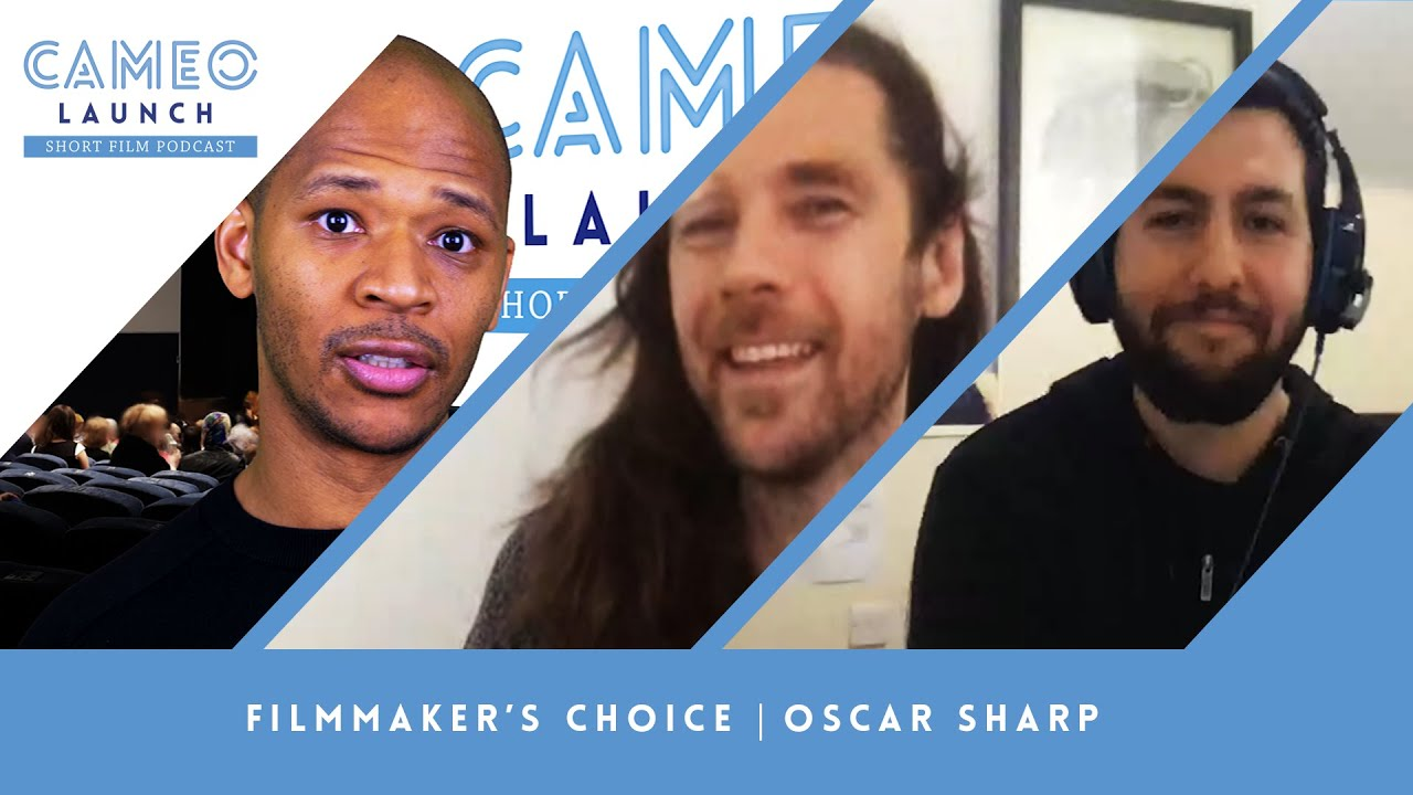 Cameo Launch Short Film Podcast | Filmmaker's Choice w/Oscar Sharp