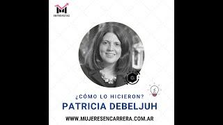 ¿Cómo lo hicieron?: Patricia Debeljuh