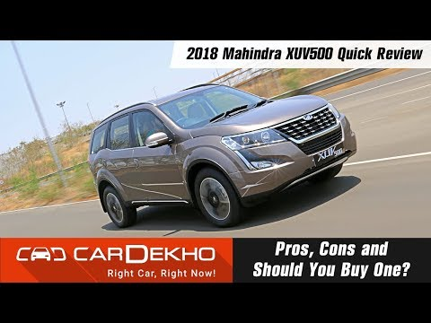 2018 Mahindra XUV500 Quick Review | Pros, Cons and Should You Buy One?