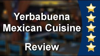Yerbabuena Mexican Cuisine Lisle          Terrific           5 Star Review by Aimee G.