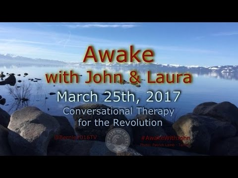 Awake...With John & Laura - March 25th, 2017