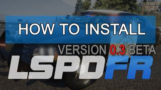 How To Install LSPDFR 0.3 Mod
