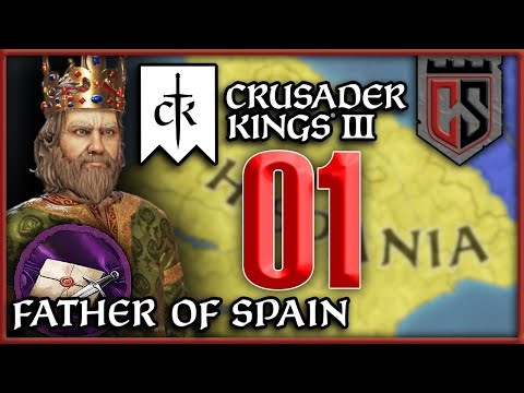 Can We Unite Spain? | Crusader Kings III | Father Of Spain | Episode 1