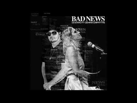 Dj Stavo ft Gemma Griffiths - Bad News (OFFICIAL AUDIO)