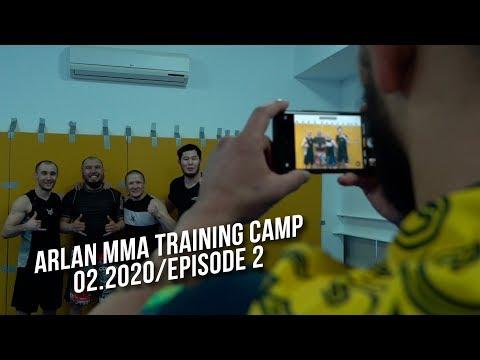 ARLAN MMA TRAINING CAMP\02.2020 EPISODE 2