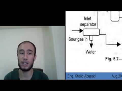 Gas Processing Lectures ( Sour Gas Treating part 1 )