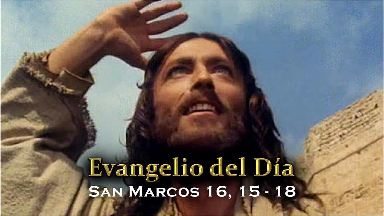 EVANGELIO DEL DÍA – 26 / Enero / 2016 - (San Marcos 16, 15-18) - YouTube