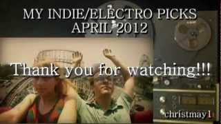 MY INDIE/ELECTRO PICKS APRIL 2012