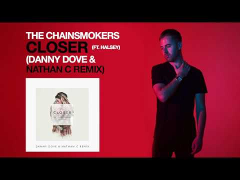 The Chainsmokers ft. Halsey – Closer (Danny Dove & Nathan C Remix)