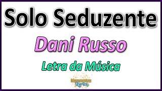 Baixar Dani Russo - Solo Seduzente - Letra