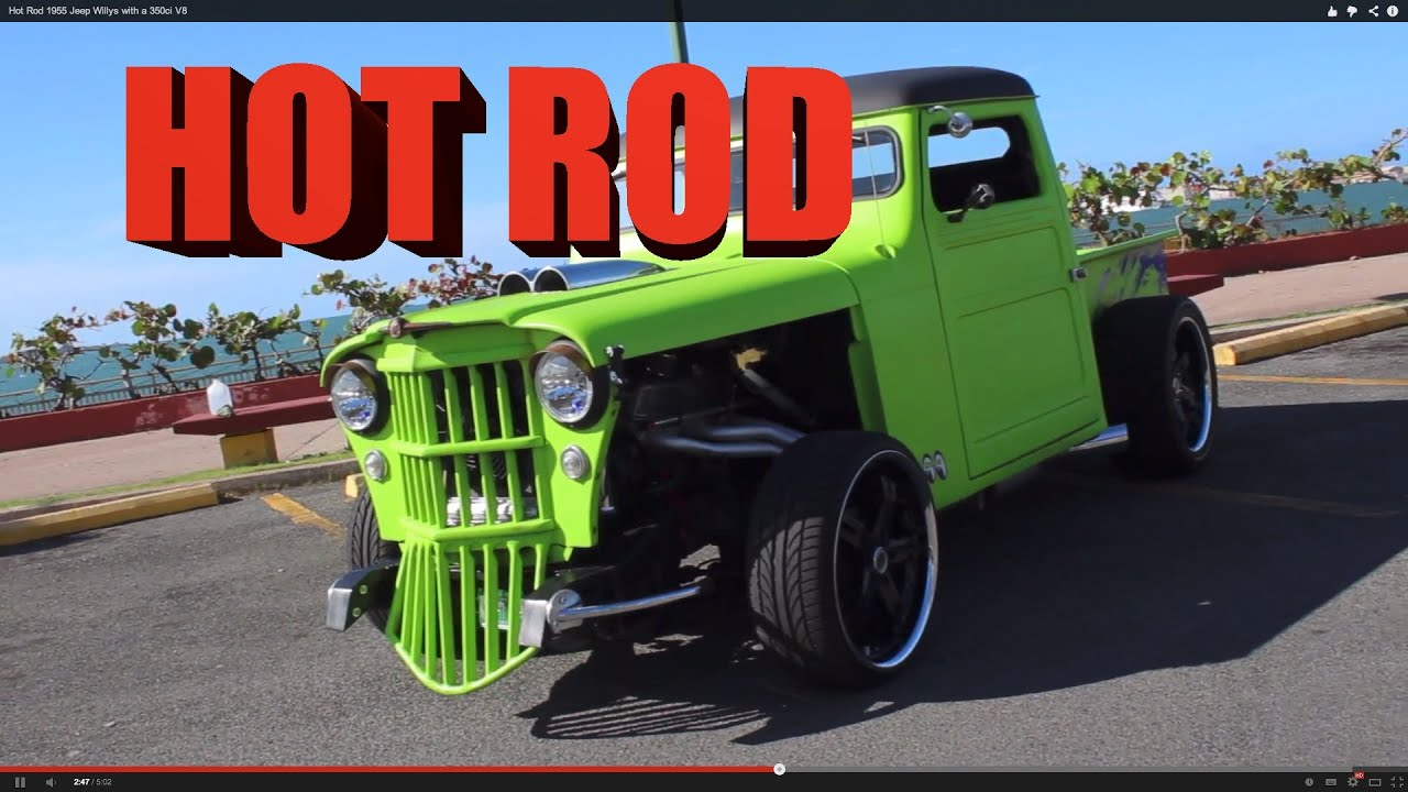 Willys Hot Rod >> Hot Rod 1955 Jeep Willys with a 350ci V8 - YouTube