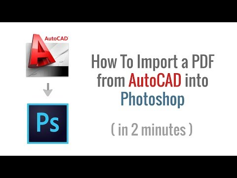 How To Import A PDF From AutoCAD Into Photoshop
