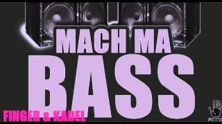 Finger & Kadel - Mach Ma Bass (Original Mix)