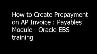 025 - كيفية إنشاء المسبق على AP الفاتورة : دائنة وحدة - Oracle EBS التدريب