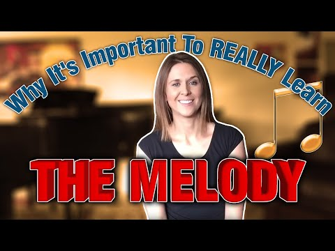 Why It's Important To REALLY Learn The Melody