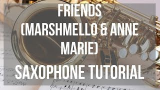 How to play Friends by Marshmello & Anne Marie on Alto Sax (Tutorial)