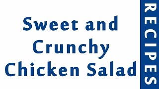 Sweet and Crunchy Chicken Salad  Easy Low Carb Recipes
