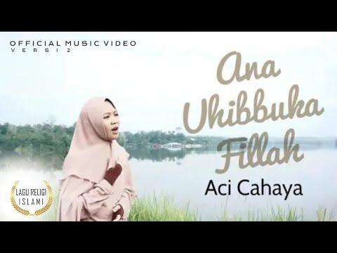 Aci Cahaya - Ana Uhibbuka Fillah | Videoklip Terbaru |