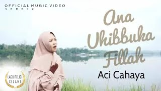 Aci Cahaya - Ana Uhibbuka Fillah | Videoklip Terbaru | Official Video