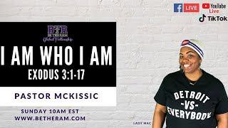 I AM WHO I AM // Be The Ram Global Fellowship // Pastor McKissic