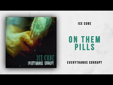 Ice Cube - On Them Pills (Everythangs Corrupt) Mp3