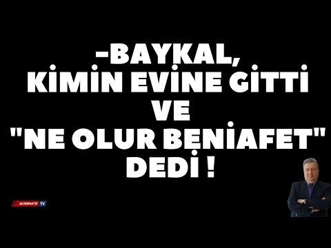 """-BAYKAL,KİMİN EVİNE GİTTİ VE """" NE OLUR BENİ AFET"""" DEDİ ! (Sabahattin Ö"""