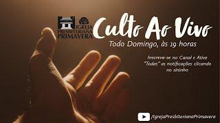 Culto da Igreja Presbiteriana Primavera - IPBPVA - 29/11/2020, 19 hs   Primavera do Leste/MT