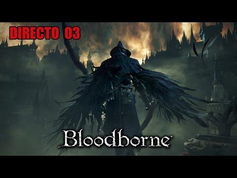 DIRECTO - Bloodborne #03: Padre Gascoigne y la escalera asesina - Barbilla y Alissea - PS4
