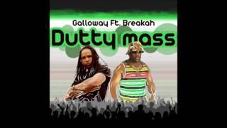Galloway Ft Breakah - Dutty Mass Soca 2017