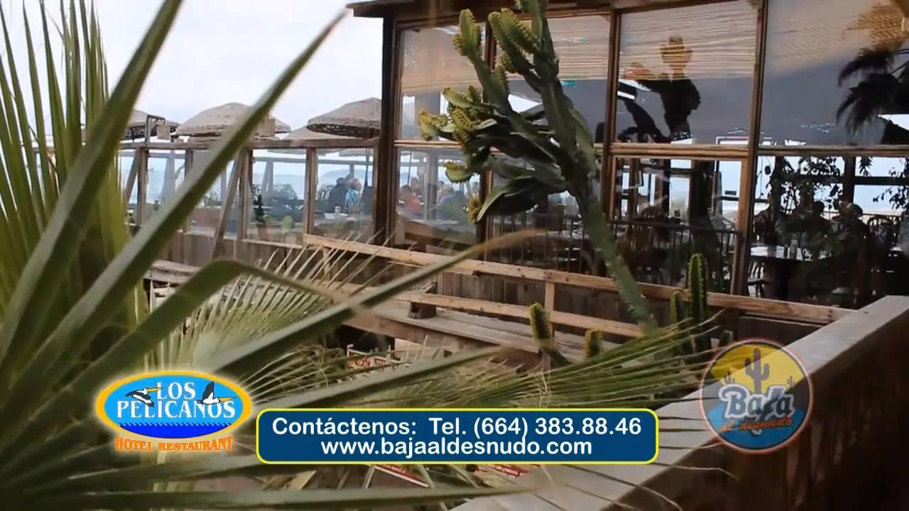 Baja Al Desnudo Visita Restaurante Los Pelicanos En Rosarito