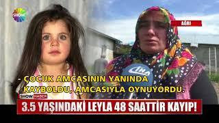 3.5 yaşındaki Leyla 48 saattir kayıp!