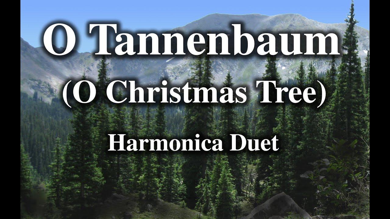 Mundharmonika Oh Tannenbaum.O Tannenbaum O Christmas Tree Harmonica Duet
