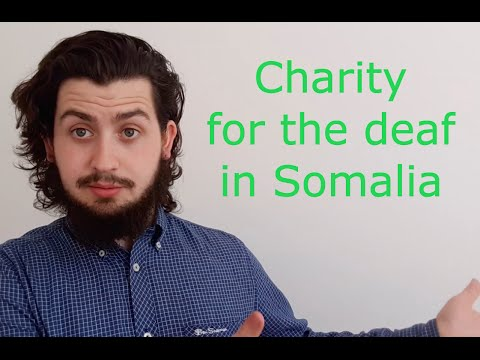 MY WIFE'S CHARITY FOR THE DEAF IN SOMALIA