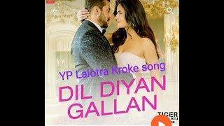 #YP Lalotra Kroke song #Dil Diyan Gallan